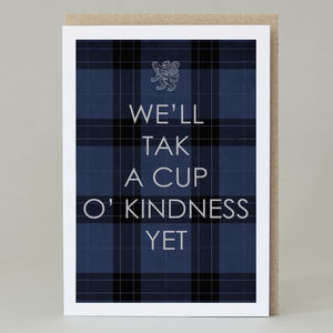 'We'll Tak A Cup O Kindness' Card - leaving cards
