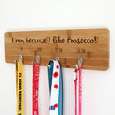 Personalised I Run Because I Like Prosecco Medal Holder