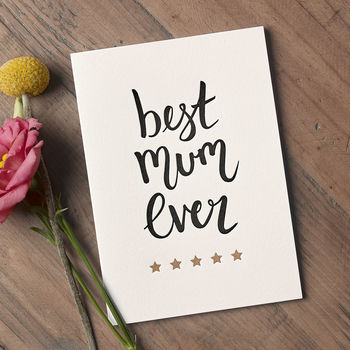 'Best Mum Ever' Letterpress Mother's Day Card