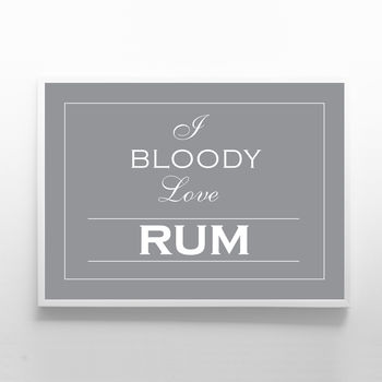 I Bloody Love Rum Print Sign