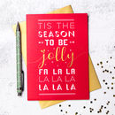 Tis The Season To Be Jolly Christmas Card