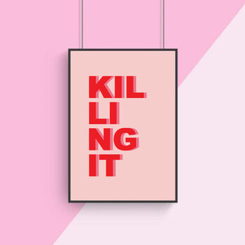 Killing It Quote Art Print
