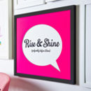 Rise And Shine Fluorescent Speech Bubble Framed Print