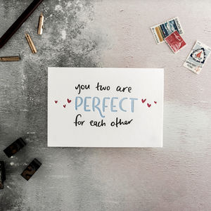 'You Two Are Perfect For Each Other' Letterpress Card - shop by category