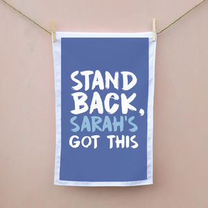 Personalised Stand Back I've Got This Tea Towel