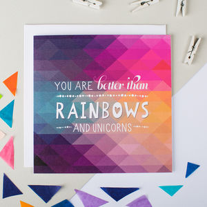 'Better Than Rainbows And Unicorns' Friendship Card - shop by category