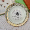'Bee Happy' Upcycled Vintage China Tea Plate