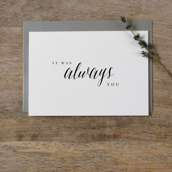 Wedding Card 'It Was Always You' For Bride Or Groom