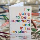 I'm going to be a Superhero