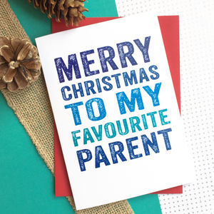 Merry Christmas To My Favourite Parent - cards & wrap