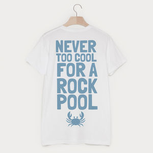Never Too Cool For A Rock Pool Men's Slogan T Shirt - clothing