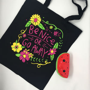 Be Nice Or Go Away Tote Bag
