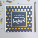 'Favourite Husband' Anniversary Card