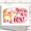 You're A Fox Funny Valentine's Card
