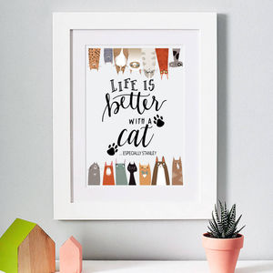 Personalised Life Is Better With A Cat Print