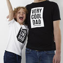 Personalised 'Cool Like Dad' T Shirt