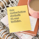 'Holy Motherforking Shirtballs' Funny Birthday Card