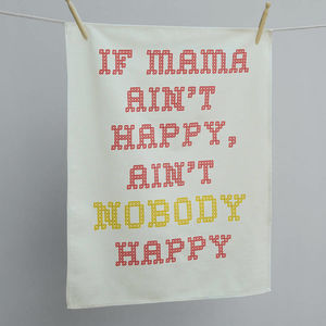 'If Mama Ain't Happy' Tea Towel - kitchen