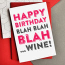 Happy Birthday Blah Blah Blah…Wine Card