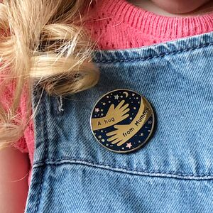 A Hug From Mummy Enamel Pin Badge