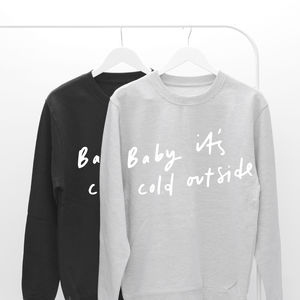 Baby It's Cold Outside Unisex Sweater - christmas jumpers