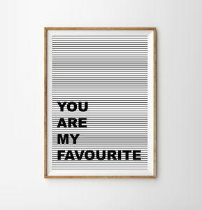 You Are My Favourite Typographic Children's Print - what's new