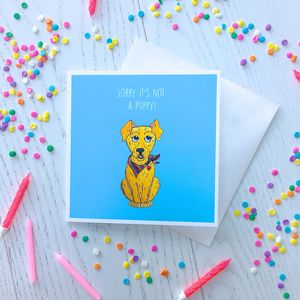 Sorry Its Not A Puppy! Greetings Card