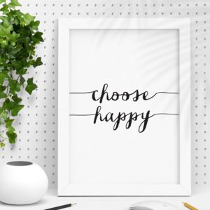Choose Happy Black And White Typography Print