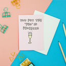 You Put The Pro In Prosecco Card