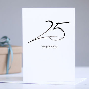 25th Birthday Card 25 Happy By Gabrielle Izen