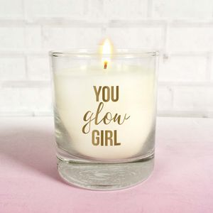 'You Glow Girl' Motivational Scented Candle