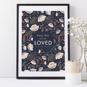 Know That You Are Loved Floral Personalised Print