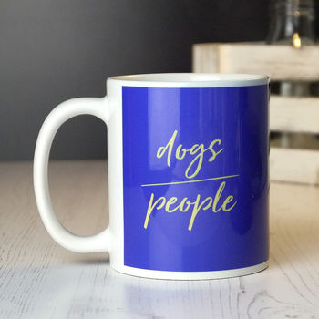 Dogs Over People Dog Lovers Mug