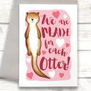 Made For Each Otter Valentine's Card