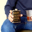 Personalised Best Daddy Ever Hip Flask