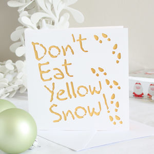 Don't Eat Yellow Snow Christmas Card - funny christmas cards