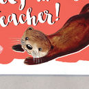 Funny Otterly The Best Teacher Card