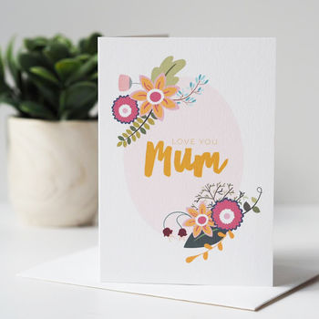 Floral Love You Mum Mother's Day Card