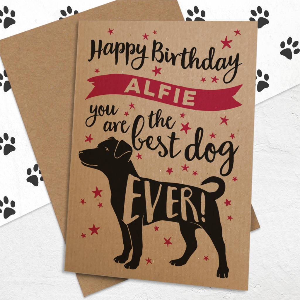 Personalised Best Dog Ever Birthday Card For Dogs By Well Bred