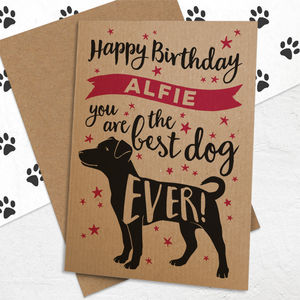 Personalised 'Best Dog Ever' Birthday Card For Dogs