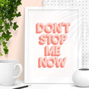 'Don't Stop Me Now' Pink Peach 3D Typography Print