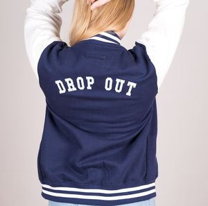'Drop Out' Embroidered Varsity/ Lettermans Jacket - women's fashion