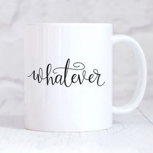 'Whatever' Hand Lettered Typography Mug