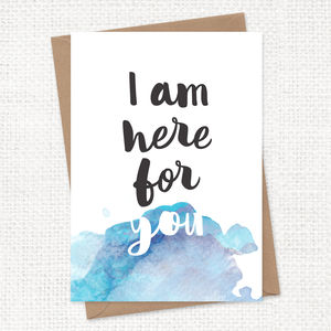 Sympathy Card I Am Here For You