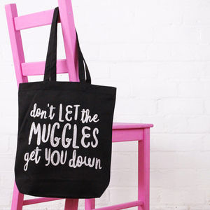 'Don't Let The Muggles Get You Down' Tote Bag - shopper bags