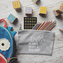 Personalised 'Bold, Brave And Brilliant' Pencil Case