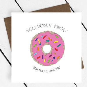 'You Donut Know How Much I Love You' Greeting Card - valentine's cards