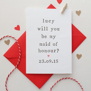 Personalised 'Will You Be My Maid Of Honour?' Card - be my bridesmaid?