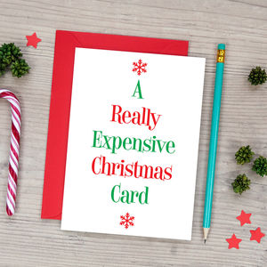 A Really Expensive Christmas Card Funny Christmas Card
