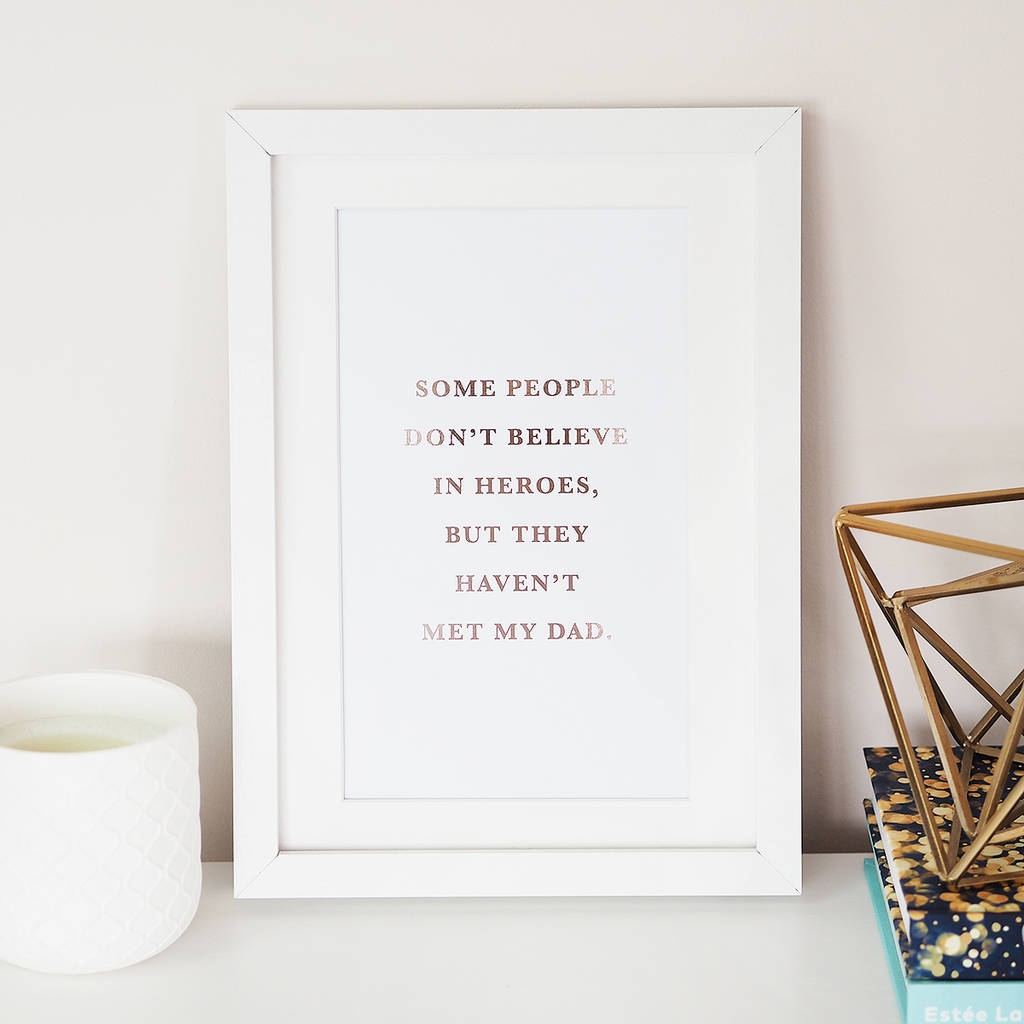 'They Haven't Met My Dad' Foil Wall Art Print